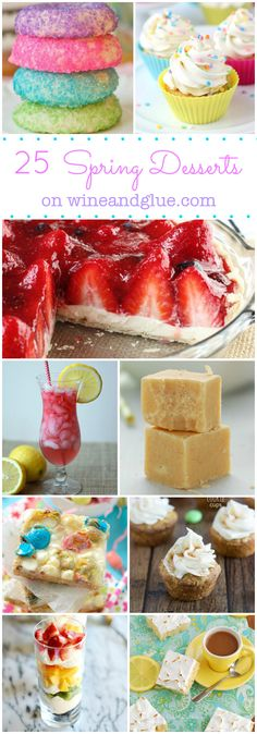 25 Spring Desserts   www.wineandglue.com   Delicious desserts to put you in the Spring mood!