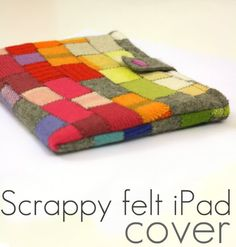 Scrappy felted iPad cover!