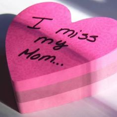 I miss my mom too...