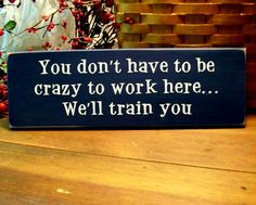 You don't have to be crazy to work here Funny Wood Sign Wall Decor on Etsy, $11.00
