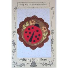 Lady Bugs Garden Pincushion Pattern - Waltzing With Bears