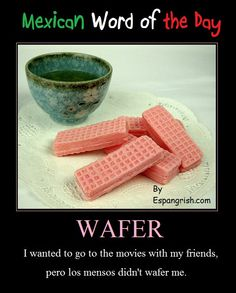 Mexican word of the day ~ Wafer