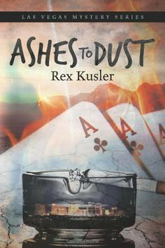 Ashes to Dust (Las Vegas Mystery) by Rex Kusler.