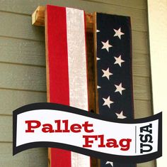 wood pallet flag from Too Much Time on My Hands: Outdoor Mod Podge, Old Pallet, and a cheap flag