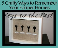 Keys to the Past: A key from every home we lived in