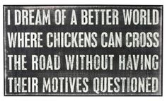 Sign: chicken cross the road