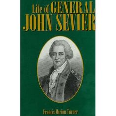 Life of General John Sevier: Francis Marion Turner: 9781570720581: Amazon.com