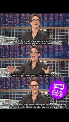 Rachel Maddow is gay - shocking.