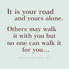 It is your road.