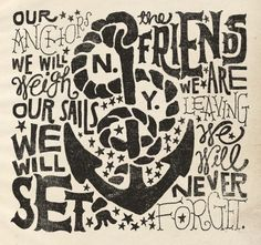 Our anchors we will weigh, our sails we will set. The friends we are leaving we will never forget. - Jon Contino
