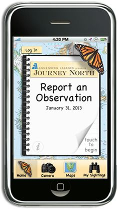 Journey North App - Report your sightings from the field. View maps, take pictures, leave comments. Your tool for tracking migrations and the seasons.