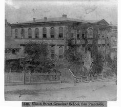 Mason Street, Grammar School, San Francisco