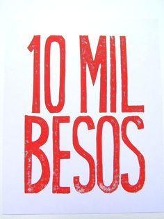 10 mil besos - that's a lot of kisses