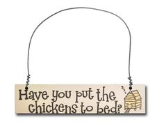 Hand Painted Wooden Signs Chickens | Hand Painted Wooden Sign: Have you put the chickens to bed? 23 cm wide ...