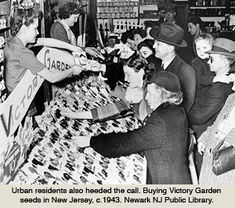 Victory Gardens during World War II:  Nearly 20 million Americans answered the call. They planted gardens in backyards, empty lots and even city rooftops. Neighbors pooled their resources, planted different kinds of foods and formed cooperatives, all in the name of patriotism... ~