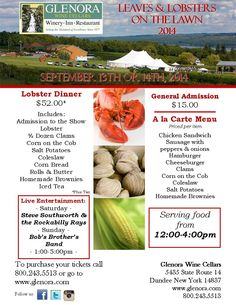 Glenora Wine Cellars' Leaves & Lobsters on the Lawn 2014  Date: Sat, Sep 13, 2014 - Sun, Sep 14, 2014 Time12:00 PM to 4:00 PM Venue:Glenora Wine Cellars Phone:800.243.5513 Email:info@glenora.com