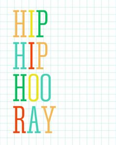 Hip Hip Hooray Prints - fun for birthdays and special occasions. more colors!