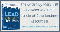 I have exciting news regarding Lead Your Family Like Jesus, my new book (co-written with Phil Hodges and Ken Blanchard). If you pre-order the book between now and March 20, you'll receive a FREE bundle of downloadable resources that is worth more than 60 dollars!