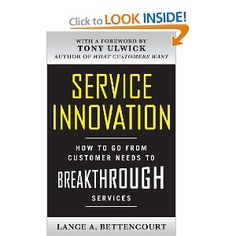 Amazon.com: Service Innovation: How to Go from Customer Needs to Breakthrough Services (9780071713009): Lance Bettencourt: Books