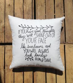 Embroider on pillow ~ Roald Dahl Quote