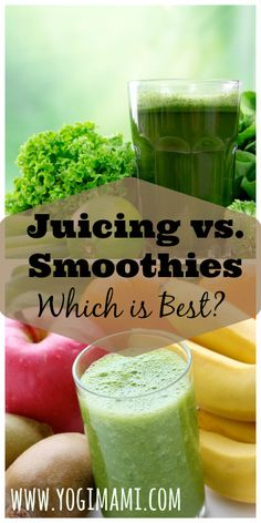 Juicing vs. Smoothies. Which is the best option?