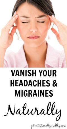 21 Home Remedies for Migraines and Headaches   getnutritionallyw...