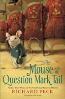 <2013 pin> The Mouse with the Question Mark Tail by Richard Peck. SUMMARY: A very small mouse of unknown origins runs away from school in the Royal Mews of Buckingham Palace shortly before the celebration of Queen Victoria's diamond jubilee, celebrating her sixty years on the British throne.