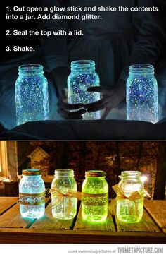 How To Make Fairies In A Jar   This is something everyone will love! Just imagine the look on your childs face when they see this.   FAIRIES IN A JAR DIRECTIONS:  1. Cut a glow stick and shake the contents into a jar.  2. Add diamond glitter  3. Seal the top  4. Shake hard   This is something they will never forget so its worth a little work on this one.