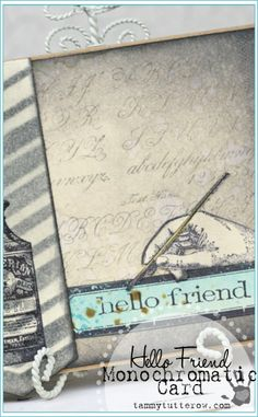 Tammy Tutterow Designs | Hello Friend Monochromatic Card featuring stamps by Tim Holtz