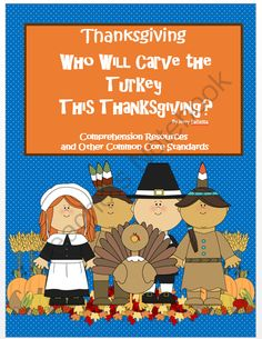 Thanksgiving: Who Will Carve the Turkey This Thanksgiving from  Tessena Teachernotebook Shop on TeachersNotebook.com (18 pages)  - Who Will Carve the Turkey This Year? by Jerry Pallotta is a fun book to share during the holiday season. I love using fun fictional text like this to help teach comprehension strategies and other ccss standards.