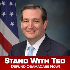 Stand with Ted - Defund Obamacare NOW!