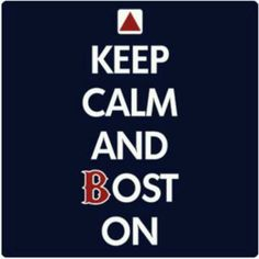 Keep calm and Bost-on