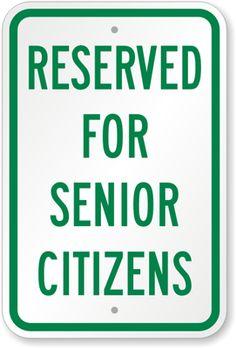 Reserved For Senior Citizens Sign