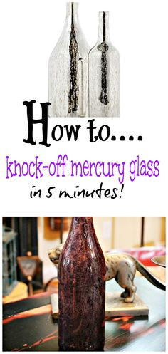 How to #knockoff mercury glass in 5 minutes. Use bottles you recycle.