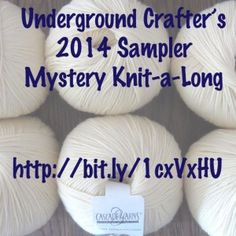 Underground Crafter's 2014 Sampler Mystery Knit-a-Long.  Monthly prize giveaway sponsors include Alchemic Viscera, Cascade Yarns, Erin Lane Bags, Indian Lake Artisans, Michelle's Assortment, Sarah Kincheloe, The Sexy Knitter, Spazspun, The Spinner's Emporium, and more.