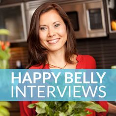 Happy Belly Interviews - My Favorite Teas for Bloating, IBS, and Regularity