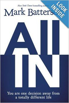All In: You Are One Decision Away From a Totally Different Life: Mark Batterson: 9780310333050: Amazon.com: Books
