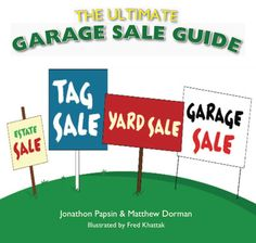 The Ultimate Garage Sale Guide - A fun, insightful and illustrated yard sale guide to help you plan and pull off the ultimate garage sale.