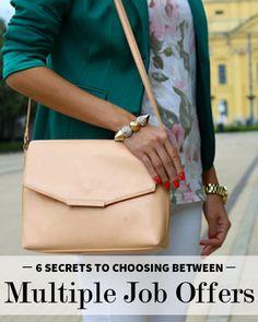 6 Secrets to Choosing Between Multiple Job Offers