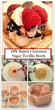 "Baked Cinnamon Sugar Tortilla Bowls ~ Super Easy! Fill with ice cream, fruit, apple crisp...you get to eat the bowl!  This would be super ""make-ahead"" easy for dessert ""holder"" for a dinner party.  I'm thinking homemade vanilla bean ice cream with chocolate sauce and fresh strawberries."