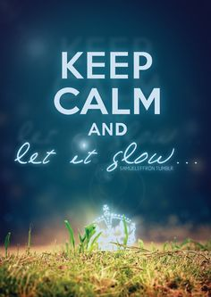 Keep calm... and let it glow!
