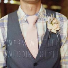 Warm Weather Wedding Style