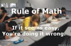 Number One Rule of Math..haha so true!