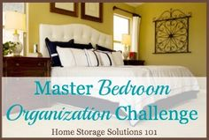 Step by step instructions for bedroom organization, using a zone system {part of the 52 Week Organized Home Challenge on Home Storage Solutions 101} organ challeng, master bedrooms, master bedroom organization