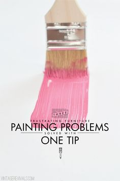 3 Frustrating Furniture Painting Problems Solved With One Tip.