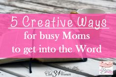 These are great ideas for the busy mom on how to carve out that important time you spend reading your Bible!!