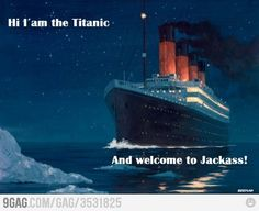 Titanic funnni, heart, funnaayi, giggl, httpwwwletupinfoarchives25html, humor, 9gag, bahahahahhaha, funniesss