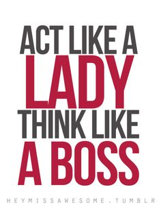 always ACT like a lady