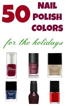 50 nail polish colors to try for the holidays.