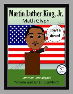 Martin Luther King, Jr. Math Glyph (3rd Grade Common Core) from Yvonne Crawford on TeachersNotebook.com (24 pages)  - Martin Luther King, Jr. Math Glyph is an activity where students can hone their abilities in mathematics while putting together a fun art project that you can showcase on your classroom wall. The math problems are designed for children in 3rd grade and ar